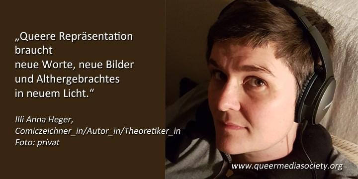 Abbildung mit obigem Zitat und Link neben Foto von Illi Anna Heger, Comiczeichner_in/Autor_in/Theoretiker_in von schräg oben mit kurzen braunen Haaren und großen schwarzen Kopfhörern.