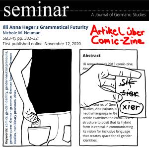 Kombination aus meiner Illustration und Text vom Artikel Illi Anna Heger's Grammatical Futurity von Nichole M. Neuman in Seminar: A Journal of Germanic Studies, 56(3-4), 302-321, 2020. Unter den rot handschriftlich geschriebenen Worten: Artikel über Comic-Zine, die Zeichnung von einer Hand die einen Zettel aus der Gesäßtasche nimmt. Dann dieselbe Hand mit einem Zettel, die Worte sif und sier sind durchgestrichen, xier umkreist. Dahinter sind das Abstrakt und die Keywords eingefügt, siehe Link.