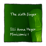 Link to minicomic 1, called Sixth Finger, illustrated with a cut off image of the x-ray of a finger.
