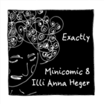 Link to minicomic 8, called Exactly, illustrated with the line drawing of a head with curly hair drawn as many intertwining spirals.