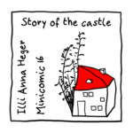 Link to minicomic 16 - Story of the castle illustrated with a little house haphazardly drawn with just eight lines and squares for windows