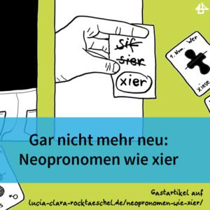 Schwarz-weissen gezeichneten Illustrationen auf grasgrünem Hintergrund. Eine Hand hält einen Zettel mit den Wörter sif, sier, xier, nur das letzte ist nicht durchgestrichen. Daneben eine Art Spielkarte beschriftet mit 1. Nom. Wer xiese. Auf einem blauen Banner der Titel des Blogeintragses