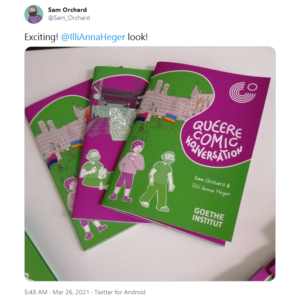 Screenshot of a tweet by Sam Orchard, he writes: »Exciting, @IlliAnnaHeger look!«. Three of comics on a pile. The Cover is in magenta and green and shows our names, the German title »Queere Comic Konversation« and our Avatars.
